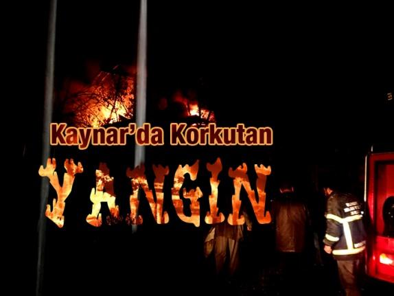 Kaynar'da Korkutan Yangın