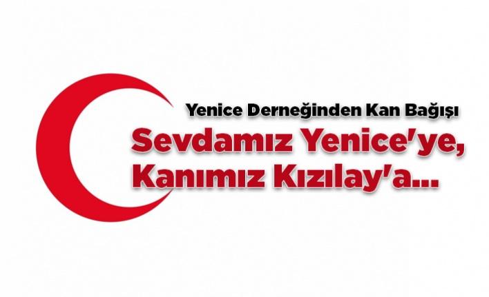 Sevdamiz Yenice'ye, Kanimiz Kizilay'a...