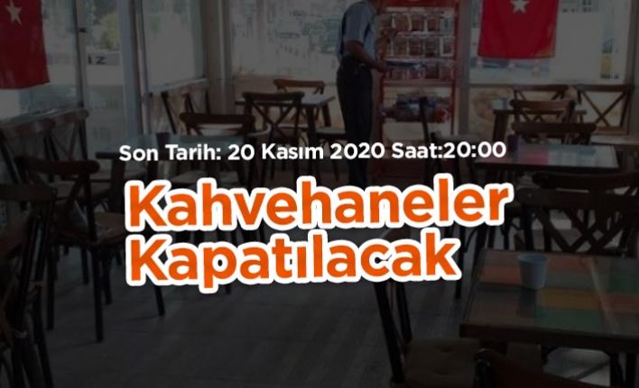 Kahvehaneler 20 Kasımdan  İtibaren Kapalı
