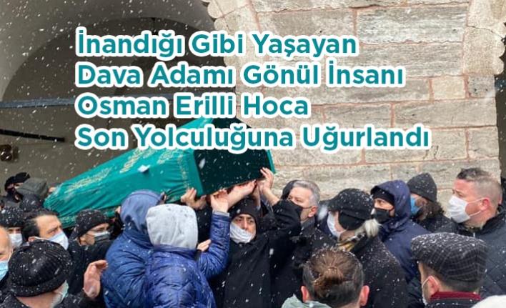 İnandığı Gibi Yaşayan Adam Osman Hoca Toprağa Verildi.