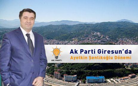 Ak Parti Giresun'da Aytekin Şenlikoğlu Dönemi