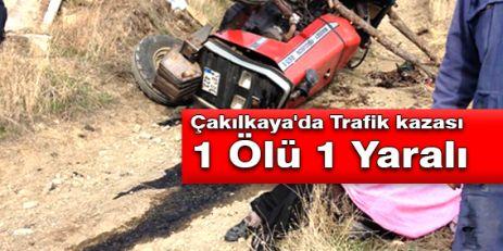 Çakılkaya'da Trafik kazası 1 Ölü 1 yaralı