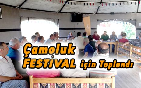Çamoluk Festival İçin Toplandı.