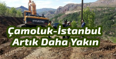 Çamoluk-İstanbul Artık Daha Yakın