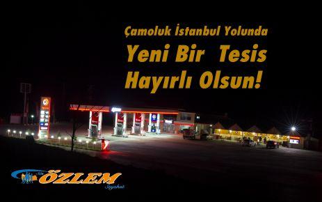 Çamoluk İstanbul Yolunda yeni bir  Tesis hayırlı Olsun!
