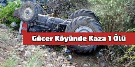 Gücer Köyünde Kaza 1 Ölü