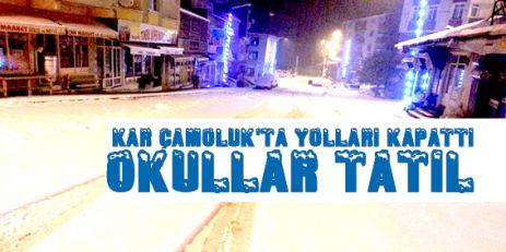 Kar Çamoluk'ta  Yolları Kapattı Okullar Tatil