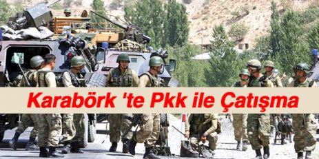 Karabörk 'te Pkk ile çatışma