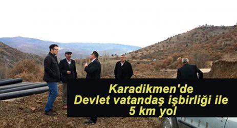 Karadikmen'de devlet vatandaş işbirliği ile 5 km yol