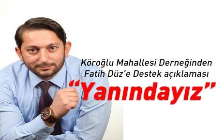 Köroğlu Mahallesinden Fatih Düz'e destek açıklaması