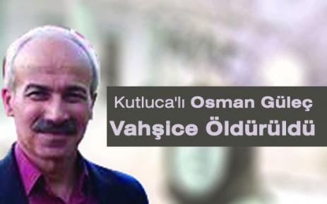 Kutluca Köyü'nden Osman Güleç  Öldürüldü