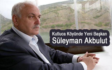Kutluca'da Yeni Başkan Süleyman Akbulut