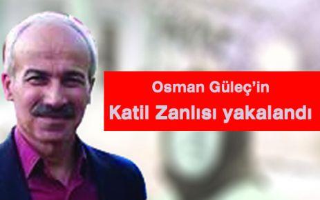 Osman Güleç'in Katil Zanlısı Yakalandı