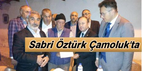 Sabri Öztürk Çamoluk'ta