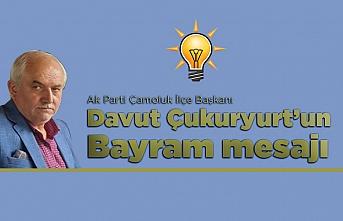 Ak Parti İlçe Başkanı Davut Çukuryurt'un Bayram mesajı