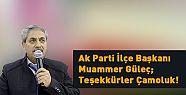 Ak Parti İlçe Başkanı Muammer Güleç;...