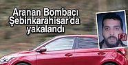 Aranan Bombacı Şebinkarahisar'da yakalandı