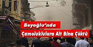 Beyoğlu'nda Çamoluk'lulara Ait Bina Çöktü
