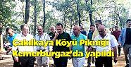 Çakılkaya Köyü Pikniği Kemerburgaz'da...