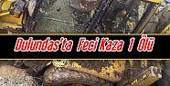 Dulundas'ta Feci kaza 1 Ölü