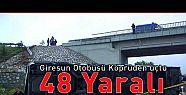 Giresun Otobüsü Köprüden uçtu 48 Yaralı