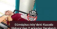 Gümüşhacıköy'deki Kaza Usluca'dan 2...