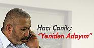 Hacı Canik; 'Yeniden Adayım'