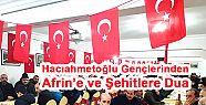 Hacıahmetoğlu'ndan  Afrin'e Dua