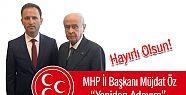MHP İl Başkanı Müjdat Öz yeniden Aday