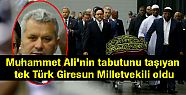 Muhammed Alinin tabutunu taşıyan Tek Türk...