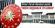 Ömer Faruk Karabul; 'Tarihi Başkanlık...