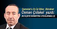 Osman Çolakel; 'BU İLÇEYE KARANTİNA...