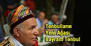 Tonbullar'ın Yeni Ağası Bayram Tonbul...