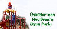 Üsküdar'dan Hacıören'e Oyun Parkı