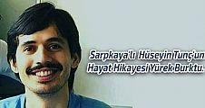 Sarpkaya'lı  Hüseyin Tunç'un Hayat Hikayesi Yürek Burktu.