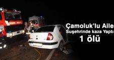 Kaledere'li aile Suşehrinde kaza yaptı 1 ölü