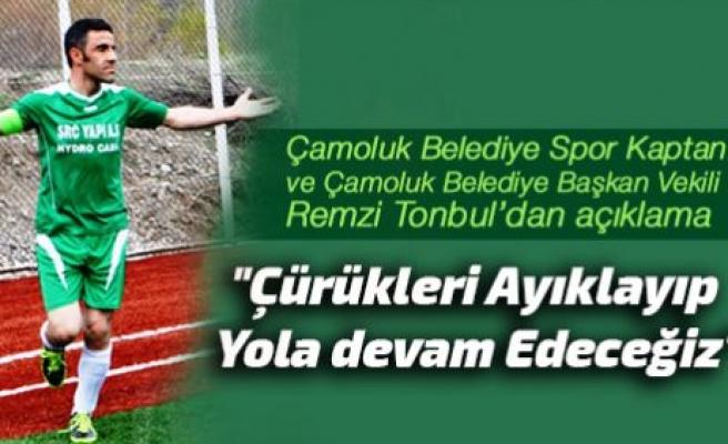 Çamoluk Belediye Spor Kaptanından Açıklama