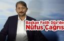 Başkan Fatih Düz'den Nüfus Çağrısı
