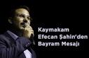 Kaymakam Efecan Şahin'den Bayram Mesajı