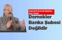 """Hacı Canik: """"Dernekler Banka Şubesi Değildir"""""""