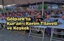 Gölpark'ta Kur'an-ı Kerim Tilaveti ve...