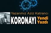 Aziz Katrancı Korona'yı Yendi ve Yazdı