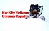 Kar Tüm Yolları Kapattı