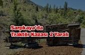 Sarpkaya'da Traktör Kazası 2 Yaralı