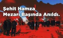 Şehit Hamza Mezarı Başında Anıldı.