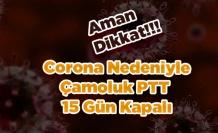 Çamoluk'ta PTT Korona nedeniyle 15 Gün kapalı