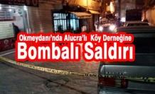 Okmeydanı'nda Alucra Yeşilyurt Derneğine Bombalı Saldırı