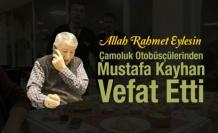 Otobüsçü Mustafa Kayhan Vefat Etti