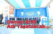 Osman Erilli Adı Yaşatılacak