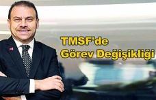 TMSF'de Görev Değişikliği